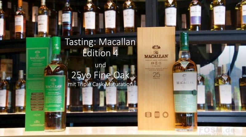 Tasting: Macallan Edition 4 und 25yo Fine Oak mit Triple Cask Maturation
