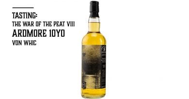 The war of the peat viii Ardmore 10yo von whic